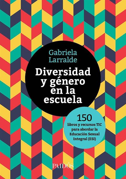 diversidad-y-genero-en-la-escuela-de-gabriela-larralde-D_NQ_NP_957466-MLA27903827420_082018-F