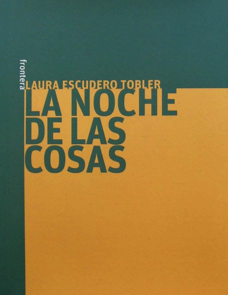 Resultado de imagen para La noche de las cosas Laura Escudero