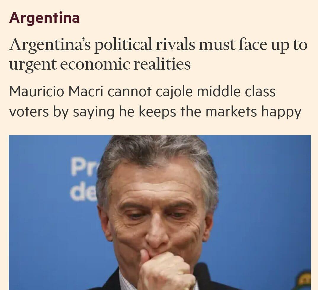Para el Financial Times, los inversores creen que el gobierno de Macri terminó